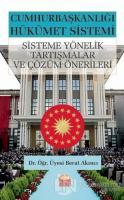 Cumhurbaşkanlığı Hükümet Sistemi: Sisteme Yönelik Tartışmalar ve Çözüm Önerileri
