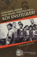 Cumhuriyet Dönemi Aydın Kimliği, Sekülerleşme ve Köy Enstitüleri