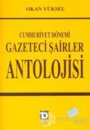 Cumhuriyet Dönemi Gazeteci Şairler Antolojisi