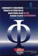 Cumhuriyet Döneminde Türkiye'de Öğretim ve Araştırma Alanı Olarak Felsefe