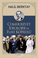 Cumhuriyet İdeolojisi ve Fuat Köprülü