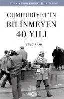 Cumhuriyet'in Bilinmeyen 40 Yılı (1940-1980)