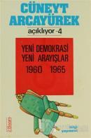 Cüneyt Arcayürek Açıklıyor - 4 Yeni Demokrasi Yeni Arayışlar 1960-1965