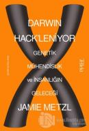 Darwin Hack'leniyor: Genetik Mühendislik ve İnsanlığın Geleceği
