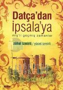 Datça'dan İpsalaya miş'li Geçmiz Zamanlar