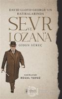 David Lloyd George'un Hatıralarında Sevr ve Lozan'a Giden Süreç