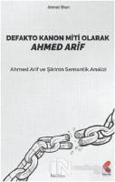 Defakto Kanon Miti Olarak Ahmed Arif