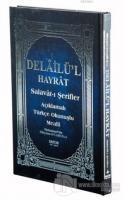 Delailü'l Hayrat - Salavat-ı Şerifler (Açıklamalı Türkçe Okunuşlu Mealli) (Ciltli)