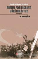 Demokratikleşme Sürecinde Mareşal Fevzi Çakmak'ın Siyasi Faaliyetleri (1946-1950)