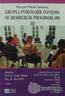 Deneysel Olarak Sınanmış Grupla Psikolojik Danışma ve Rehberlik Programları - 3. Cilt