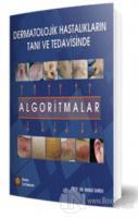 Dermatolojik Hastalıkların Tanı ve Tedavisinde Algoritmalar