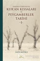 Dersler ve İbretler ile Kur'an Kıssaları ve Peygamberler Tarihi 1 (Ciltli)
