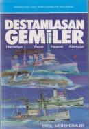 Destanlaşan Gemiler Hamidiye, Yavuz, Nusrat, Alemdar