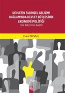 Devletin Tarihsel Gelişimi Bağlamında Devlet Bütçesinin Ekonomi Politiği