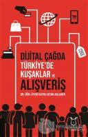 Dijital Çağda Türkiye'de Kuşaklar ve Alışveriş