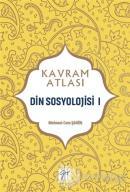 Din Sosyolojisi 1 - Kavram Atlası