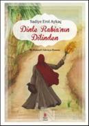 Dinle Rabia'nın Dilinden