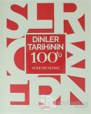 Dinler Tarihinin 100'ü