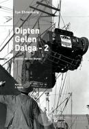 Dipten Gelen Dalga - 2