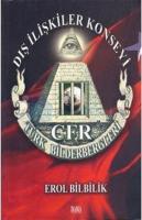 Dış İlişkiler Konseyi CFR Türk Bilderbergleri