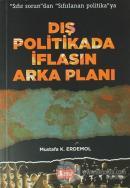 Dış Politikada İflasın Arka Planı