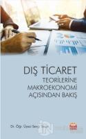 Dış Ticaret Teorilerine Makroekonomi Açısından Bakış