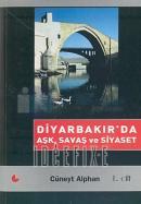Diyarbakır'da Aşk, Savaş ve Siyaset (2 Cilt takım)