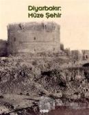 Diyarbakır: Müze Şehir (Ciltli)