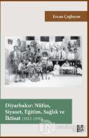 Diyarbakır – Nüfus, Siyaset, Eğitim, Sağlık ve İktisat (1923-1950)