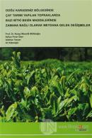 Doğu Karadeniz Bölgesinde Çay Tarımı Yapılan Topraklarda Bazı Bitki Besin Maddelerinde Zamana Bağlı Olarak Meydana Gelen Değişmeler