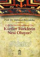 Doğu ve Batı Kaynaklarına Göre Kürtler Türklerin Nesi Oluyor?