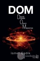 Dom : Dinamik Doğadaki Oluşum Mekanizması