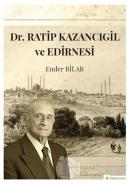 Dr. Ratip Kazancıgil ve Edirnesi