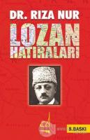 Dr. Rıza Nur'un Lozan Hatıraları (Ciltli)
