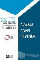 Drama Dans Devinim - 25-28 Nisan 2013 22. Trabzon Uluslararası Eğitimde Yaratıcı Drama Semineri