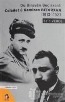Du Birayen Bedirxani: Celadet u Kamiran 1913-1923