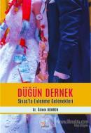 Düğün Dernek - Sivas'ta Evlenme Gelenekleri