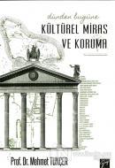 Dünden Bugüne Kültürel Miras ve Koruma (Ciltli)