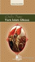 Dünden Bugüne Türk İslam Ülküsü