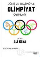 Dünü ve Bugünüyle Olimpiyat Oyunları