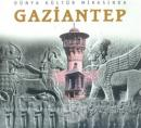 Dünya Kültür Mirasında Gaziantep (Ciltli)