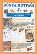 Dünya Mutfağı 1-Fransız-İtalyan ve Yunan Mutfakları