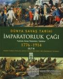Dünya Savaş Tarihi Cilt 3 - İmparatorluk Çağı (1776-1914) (Ciltli)