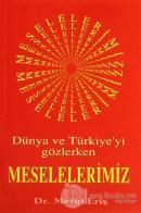 Dünya ve Türkiye'yi Gözlerken Meselelerimiz