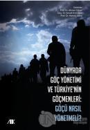 Dünyada Göç Yönetimi ve Türkiyenin Göçmenleri