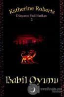 Dünyanın Yedi Harikası 2 : Babil Oyunu