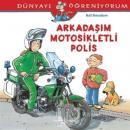 Dünyayı Öğreniyorum - Arkadaşım Motosikletli Polis