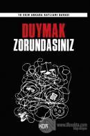 Duymak Zorundasınız - 10 Ekim Ankara Katliamı Davası