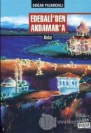 Edebali'den Akdamar'a
