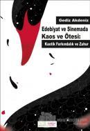 Edebiyat ve Sinemada Kaos ve Ötesi: Kaotik Farkındalık ve Zuhur